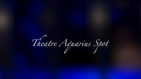 Theatre Aquarius Spot